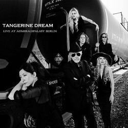 TANGERINE DREAM - LIVE AT ADMIRALSPALAST BERLIN