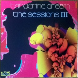 TANGERINE DREAM - THE SESSIONS III