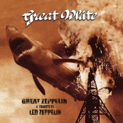 GREAT WHITE - A TRIBUTE TO LED ZEPPELIN