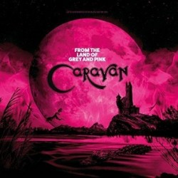 CARAVAN - FROM THE LAND OF GREY AND PINK