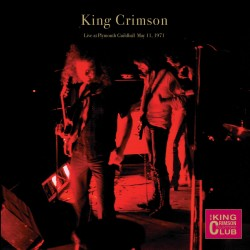 KING CRIMSON - LIVE IN PLYMOUTH 1971