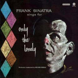 FRANK SINATRA - FRANK SINATRA SING FOR ONLY THE LONELY