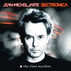 JEAN-MICHAEL JARRE - ELECTRONICA 1: THE TIME MACHINE
