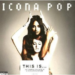 ICONA POP - THIS IS ...