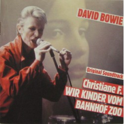 DAVID BOWIE - CHRISTIANE F WIR KINDER VOM BAHNHOF ZOO - SOUNDTRACK