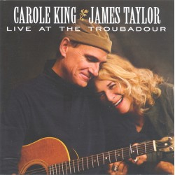 CAROLE KING AND JAMES TAYLOR - LIVE AT THE TROUBADOUR