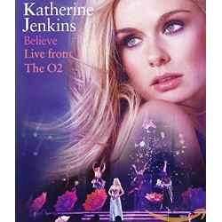 KATHERINE JENKINS - BELIEVE LIVE FROM THE 02
