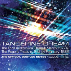TANGERINE DREAM - THE OFFICIAL BOOTLEG SERIES VOLUME THREE