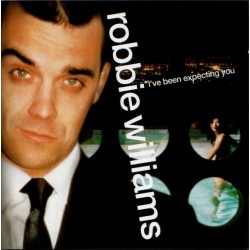 ROBBIE WILLIAMS - IVE BEEN EXPECTING YOU
