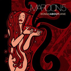 MAROON 5 - SONGS ABOUT JANE