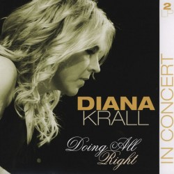 DIANA KRALL - DOING ALL RIGHT - IN CONCERT