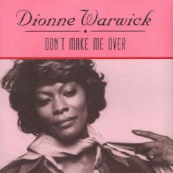 DIONNE WARWICK - DONT MAKE ME OVER
