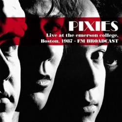 PIXIES - LIVE AT THE EMERSON COLLEGE - BOSTON 1987