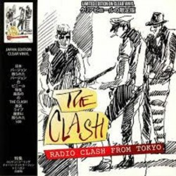 THE CLASH - RADIO CLASH FROM TOKYO