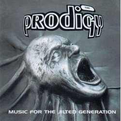 THE PRODIGY - MUSIC FOR JILTED GENERATION