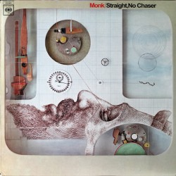 THELONIUS MONK - STRAIGHT NO CHASER