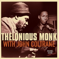 THELONIUS MONK WITH JOHN COLTRANE - THELONIUS MONK WITH JOHN COLTRANE