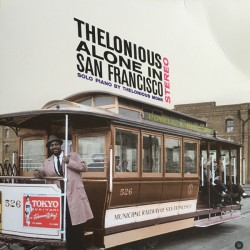 THELONIUS MONK - THELONIUS ALONE IN SAN FRANCISCO