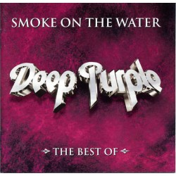 DEEP PURPLE - SMOKE ON THE WATER - THE BEST OF