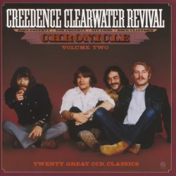 CREEDENDE CLEARWATER REVIVAL - CHRONICLE VOL 2