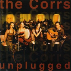 THE CORRS - UNPLUGGED