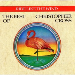 CHRISTOPHER CROSS - RIDE LIKE THE WIND - THE BEST OF CHRISTOPHER CROSS