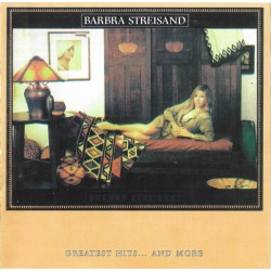 BARBRA STREISAND - GREATEST HITS AND MORE
