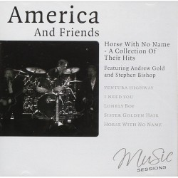 AMERICA AND FRIENDS - HORSE WITH NO NAME - A COLLECTION OF THEIR HITS