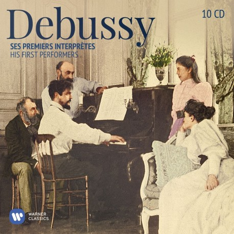 CLAUDE DEBUSSY - HIS FIRST PERFORMERS - SES PREMIERS INTERPRETES