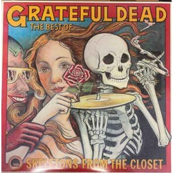 GRATEFUL DEAD - THE BEST OF THE GRATEFUL DEAD - SKELETONS FROM THE CLOSET
