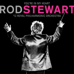 ROD STEWART WITH THE ROYAL PHILARMONIC ORCHESTRA - YOURE IN MY HEART