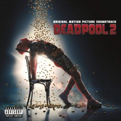 DEADPOOL 2 - ORIGINAL SOUNDTRACK