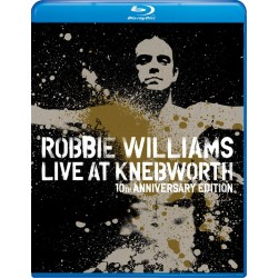 ROBBIE WILLIAMS - LIVE AT KNEBWORTH - 10th ANNIVERSARY EDITION