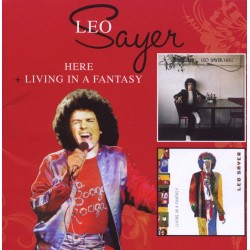 LEO SAYER - HERE / LIVING IN A FANTASY