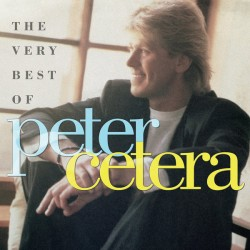 PETER CETERA - THE VERY BEST OF PETER CETERA