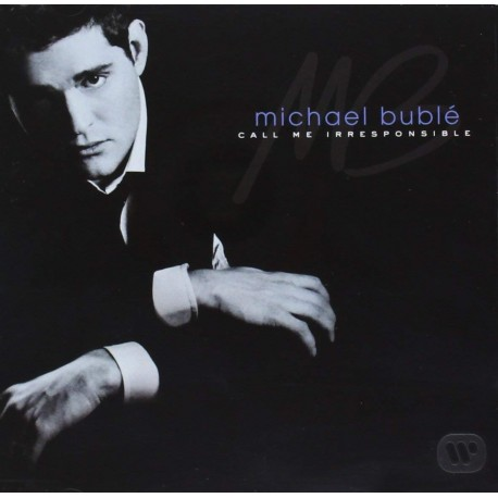 MICHAEL BUBLE - CALL ME IRRESPONSABLE
