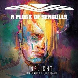 A FLOCK OF SEAGULLS - INFLIGHT - THE EXTENDED ESSENTIAL