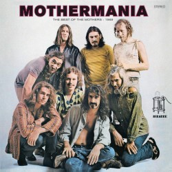 THE MOTHERS - MOTHERMANIA