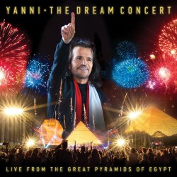 YANNI - THE DREAM CONCERT - LIVE FROM THE GREAT PYRAMIDS OF EGYPT