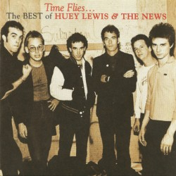 HUEY LEWIS AND NEWS - TIME FLIES - THE BEST OF HUEY LEWIS AND NEWS