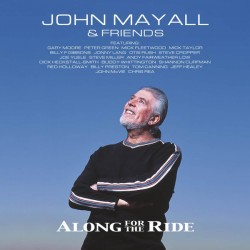 JOHN MAYALL AND FRIENDS - ALONG FOR THE RIDE