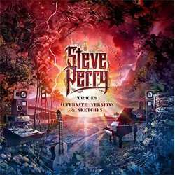 STEVE PERRY - TRACES - ALTERNATE VERSIONS AND SKETCHES