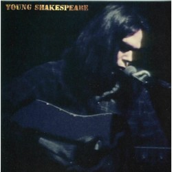 NEIL YOUNG - YOUNG SHAKESPEARE - LIVE 1971