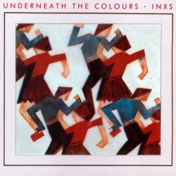 INXS - UNDERNEARH THE COLOURS