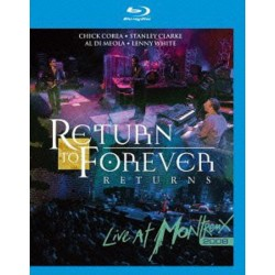 RETURN TO FOREVER - RETURNS LIVE AT MONTREUX 2008