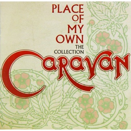 CARAVAN - PLACE OF MY OWN - THE COLLECTION