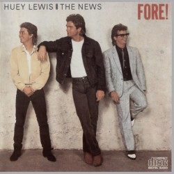 HUEY LEWIS AND NEWS - FORE !