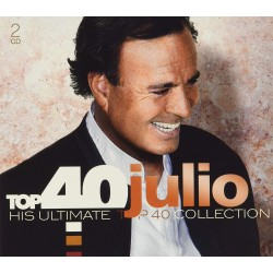 JULIO IGLESIAS - ULTIMATE TOP 40