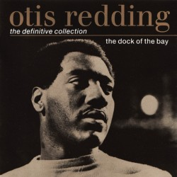 OTIS REDDING - THE DOCK OF THE BAY - THE DIFINITIVE COLLECTION