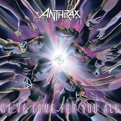ANTHRAX - WEVE COME FOR YOU ALL
